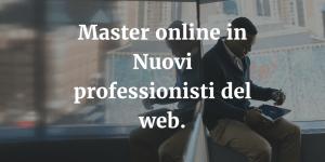 Master online in Nuovi professionisti del web a Grosseto.